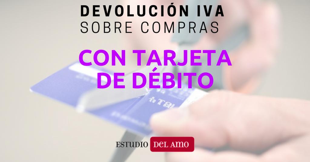 Devolución IVA sobre compras con tarjeta de débito