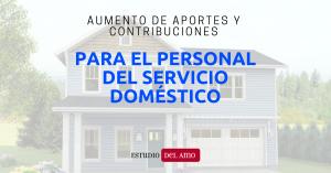 Aumento de aportes y contribuciones para personal del servicio doméstico